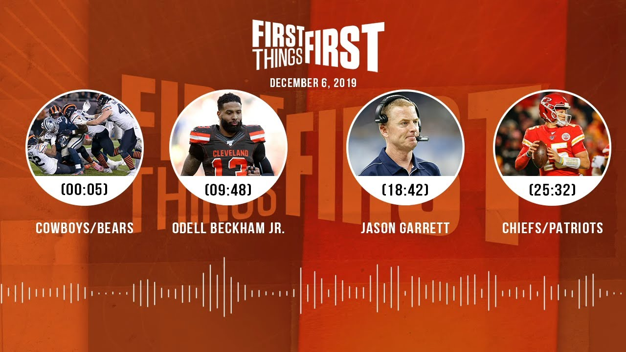 Cowboys/Bears, Odell Beckham Jr., Jason Garrett, Chiefs/Patriots | FIRST THINGS FIRST Audio Podcast