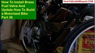 How To Install Brass Fuel Valve And Update How To Build a Motorized Bike Part 36