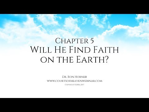 Chapter 5: Will He Find Faith on the Earth?