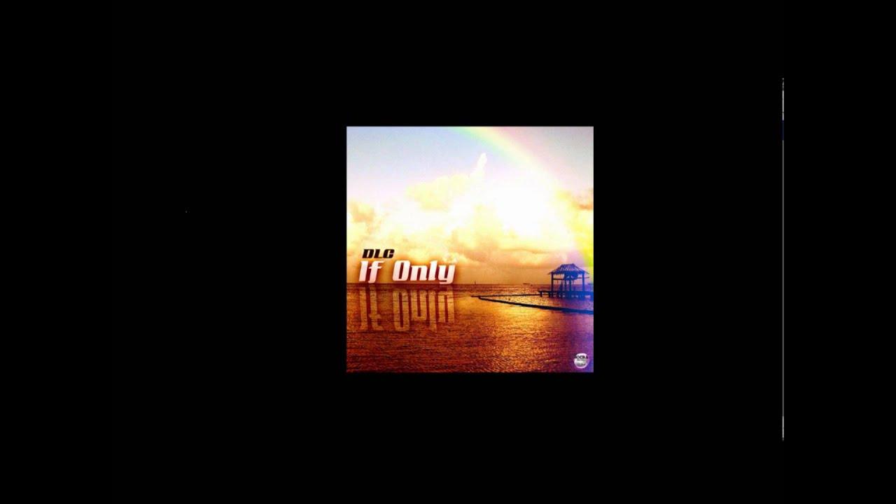 Download DLC - IF Only (Radio Edit) Final Version.mp3