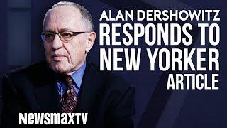 Alan Dershwitz Responds to New Yorker Article