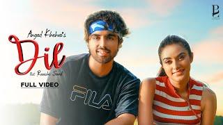 Dil (Official ) Angad Khehra | Raashi Sood | Latest Love Songs 2019 | Big Studios