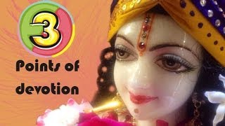 Three most important points of devotion/bhakti [Secrets of Spiritual Practice - Part 10]