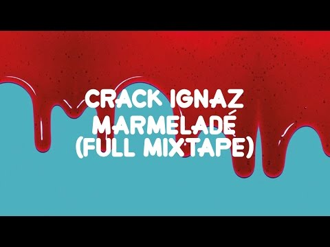 Crack Ignaz - Marmeladé (Full Mixtape)