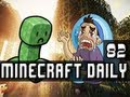 Minecraft Daily | Ep.82 Ft ChimneySwift, and Ihascupquake | New People Hurray!