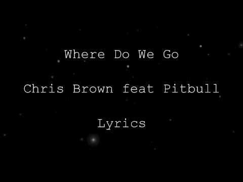 Where Do We Go [NEW SONG 2011] - Chris Brown feat Pitbull [Lyrics HD] + Download