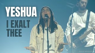 Yeshua (I Exalt Thee) - UPPERROOM & Bethel Music
