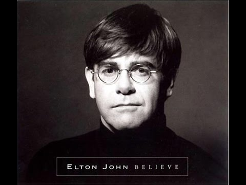 Elton John - Believe (single edit 1995) With Lyrics!