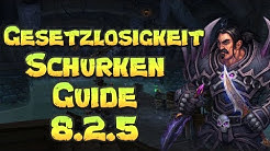WOW | GESETZLOSIGKEITS SCHURKEN GUIDE | 8.2.5 | GERMAN | BROKKEN