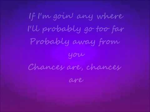 Chances Are Garret Hedlund Lyrics