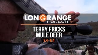 Long Range Pursuit | S4 E4 Terry Fricks Mule Deer