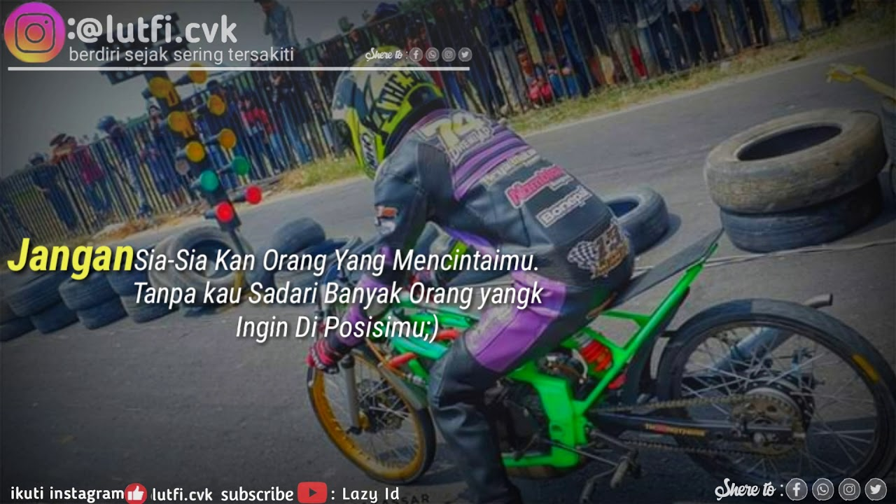 Story Wa Drag Racingkata Kata Bijak Cinta Youtube