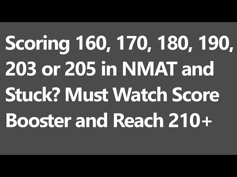 Scoring 160, 170, 180, 190, 203 or 205 in NMAT and Stuck? Must Watch Score Booster and Reach 210+