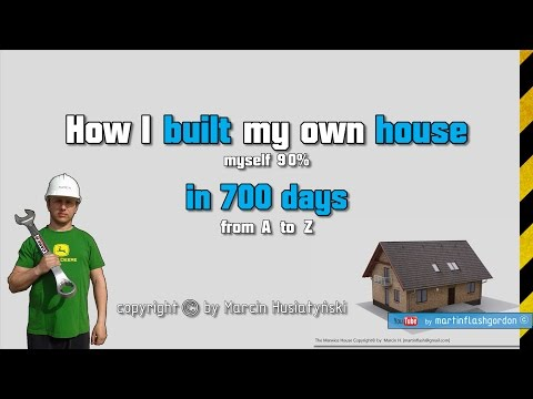 How I built my own house in 700 days