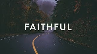 Sarah Reeves ~ Faithful (Lyrics)