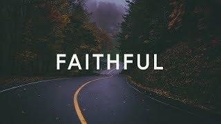 Sarah Reeves ~ Faithful (Lyrics)