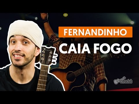 Caia Fogo - Fernandinho (aula de violão simplificada)