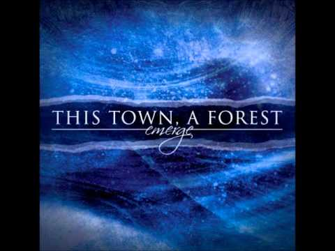 This Town, A Forest - The Definition Of...