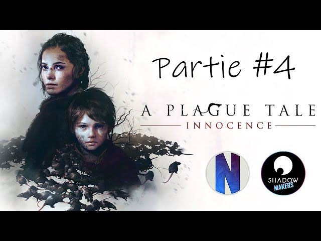 [Partie 4] Netouss joue à A Plague Tale: Innocence [LET'S PLAY FR]