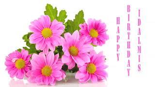 Idalmis   Flowers & Flores - Happy Birthday