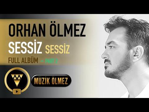 Orhan Ölmez - Sessiz Sessiz Full Albüm - Part 2
