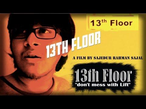 13th FLOOR Short Film(full movie)by sajal