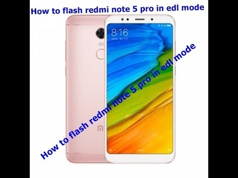 Flash Redmi note 5 pro in EDL mode without unlocking boot