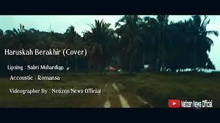 Download lagu Haruskah Berakhir (Cover) with video Cinematic