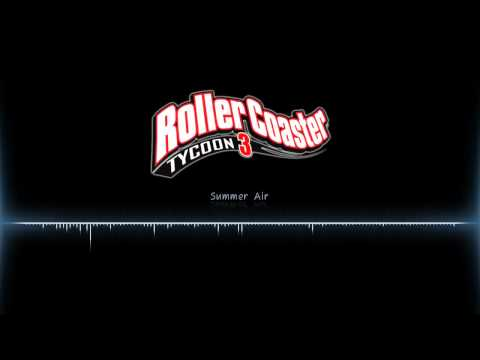 Roller Coaster Tycoon 3 OST  |  Summer Air