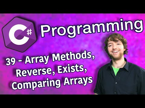 C# Programming Tutorial 39 - Array Methods, Array Reverse, Array Exists, Comparing Arrays thumbnail