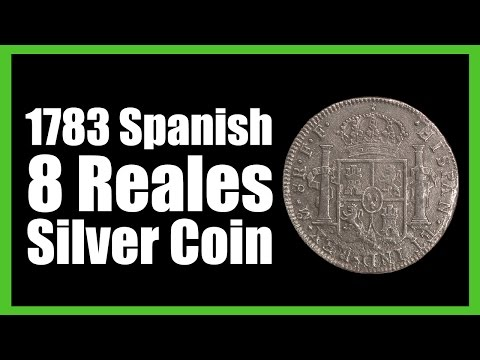 Silver Coins for Sale - 1783 Spanish Silver 8 Reales Silver Coin