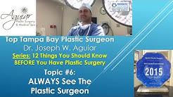 Plastic Surgeon Visit | Tampa FL | 813-658-3600 | Aguiar Plastic Surgery | 33626| Near Me