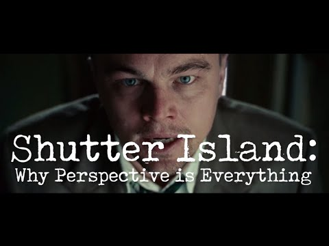 Shutter Island: Why Perspective is Everything