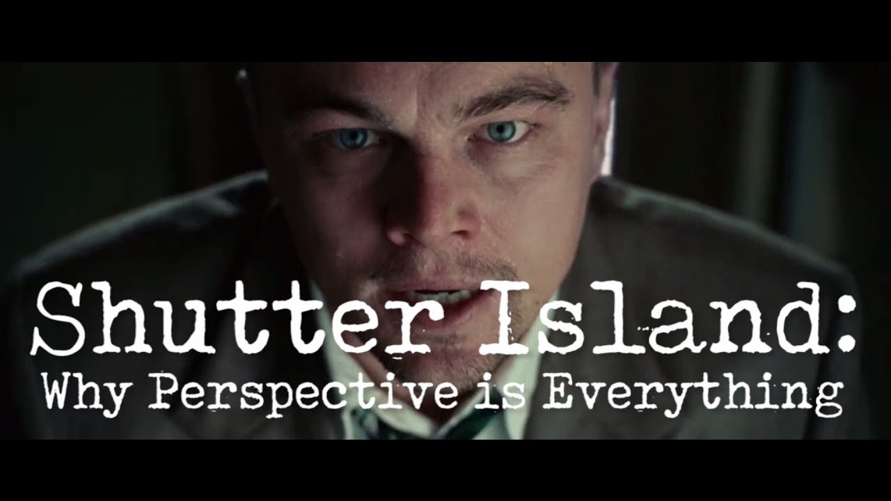 shutter island why perspective is everything  shutter island why perspective is everything