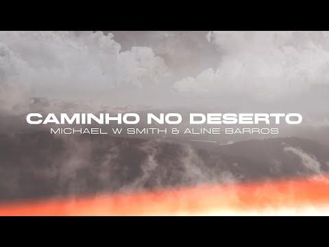 Caminho no Deserto – Michael W Smith & Aline Barros