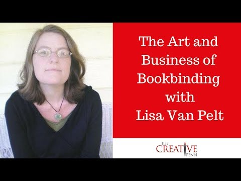 The Art And Business Of Bookbinding With Lisa Van Pelt