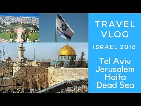 Israel 2018 - Travel Vlog