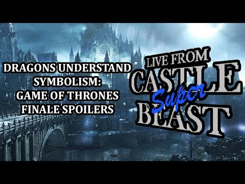Castle Super Beast Clips: Dragons Understand Symbolism (GoT Finale Spoilers)