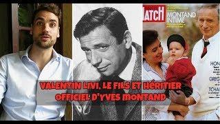 Valentin Livi Montand, l'unique héritier d'yves Montand. Que fait il dans la vie?