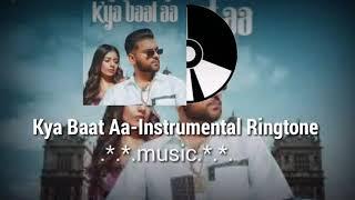 Kya Baat Aa Instrumental Ringtone | Karan Aujla | Kya Baat Aa Ringtone