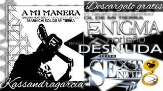 Desnuda   Enigma Norteño ft  Sexto Sentido Mariachi Sol De Mi Tierra