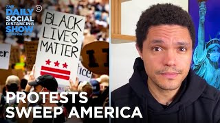 America Protests Police Brutality and Systemic Racism | The Daily Social Distancing Show