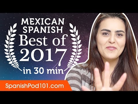 Learn Mexican Spanish in 30 minutes - The Best of 2017