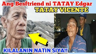 KILALANIN NATIN ANG BEST FRIEND NI TATAY EDGAR SI TATAY VICENTE  ANG MANGINGISDA NG MANILA BAY