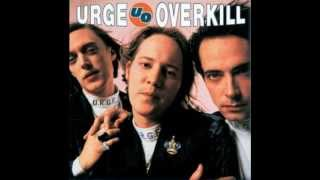 Watch Urge Overkill Bionic Revolution video