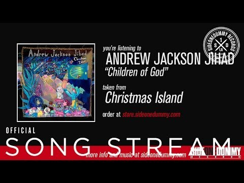 Andrew Jackson Jihad - Children Of God