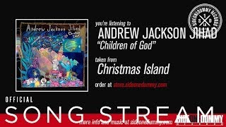 Andrew Jackson Jihad - Children of God
