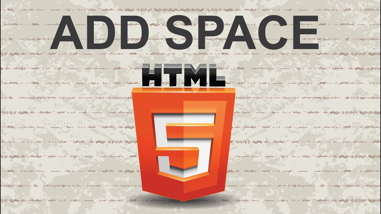 how to add space in html 2015 youtube