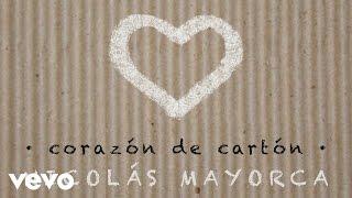 Nicolas Mayorca - Corazon de Carton (Audio)