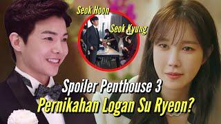 Benarkah Akan Ada Pernikahan Logan Lee Dan Shim Su Ryeon ⁉️ Spoiler Penthouse3